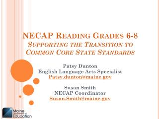 NECAP Reading Grades 6-8 Supporting the Transition to  Common Core State Standards
