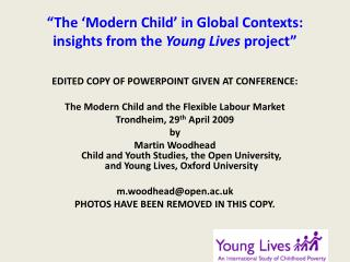 """""""The 'Modern Child' in Global Contexts: insights from the  Young Lives  project"""""""