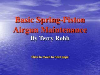 Basic Spring-Piston Airgun Maintenance By Terry Robb