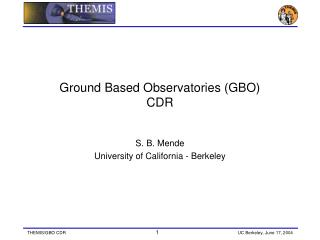 Ground Based Observatories (GBO)  CDR