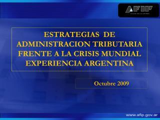 ESTRATEGIAS  DE ADMINISTRACION TRIBUTARIA  FRENTE A LA CRISIS MUNDIAL EXPERIENCIA ARGENTINA