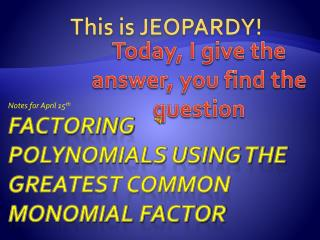 Factoring polynomials using the greatest common monomial factor
