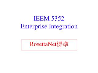 IEEM 5352 Enterprise Integration