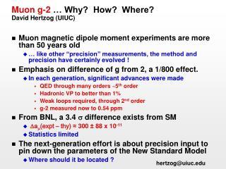 Muon g-2  … Why?  How?  Where? David Hertzog (UIUC)
