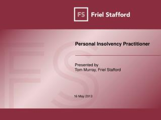 Presented by  Tom Murray,  Friel Stafford