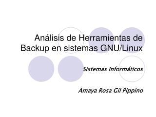 Análisis de Herramientas de Backup en sistemas GNU/Linux