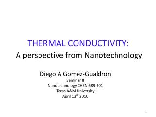 THERMAL CONDUCTIVITY:  A perspective from Nanotechnology