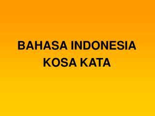 BAHASA INDONESIA KOSA KATA