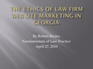 The Ethics of Law Firm Web Site Marketing in Georgia