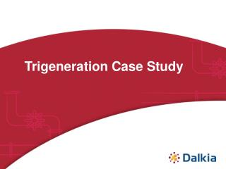 Trigeneration Case Study