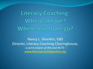 Literacy Coaching:  Where are we?   Where might we go?