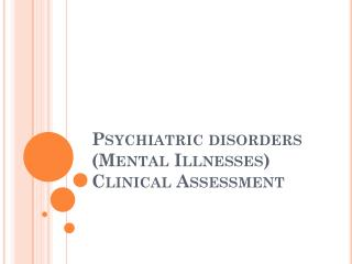 Psychiatric disorders  (Mental Illnesses) Clinical Assessment