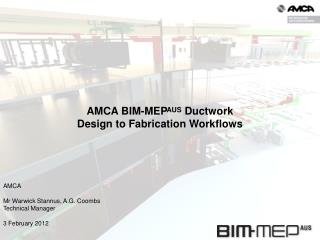 AMCA  Mr Warwick Stannus,  A.G. Coombs Technical Manager 3 February 2012