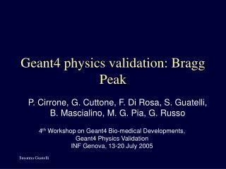 Geant4 physics validation: Bragg Peak