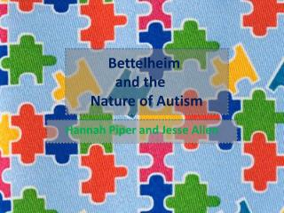 Bettelheim               and the        Nature of Autism