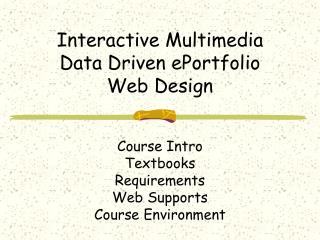 Interactive Multimedia Data Driven ePortfolio Web Design