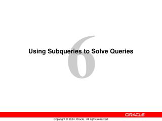 Using Subqueries to Solve Queries