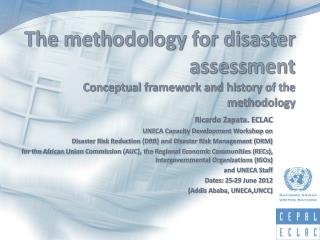The methodology for disaster assessment Conceptual framework and history of the methodology