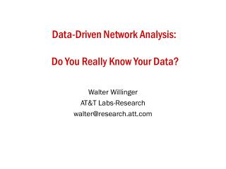 Data-Driven Network Analysis:   Do You Really Know Your Data?
