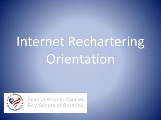 Internet  Rechartering Orientation