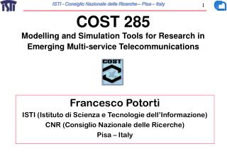 COST 285 Modelling and Simulation Tools for Research in Emerging Multi-service Telecommunications