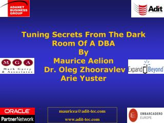 Tuning Secrets From The Dark Room Of A DBA By Maurice Aelion  Dr. Oleg Zhooravlev  Arie Yuster