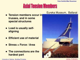 Tension members occur in trusses, and in some special structures Load is usually self-aligning