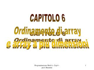 CAPITOLO 6 Ordinamento di array e array a più dimensioni