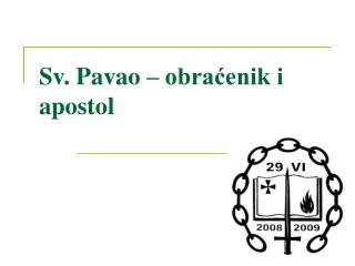Sv. Pavao  – obraćenik i apostol