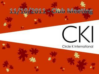 11/10/2011 - Club Meeting