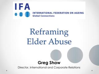 Reframing  Elder Abuse