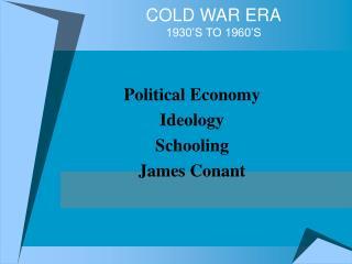 COLD WAR ERA 1930 S TO 1960 S