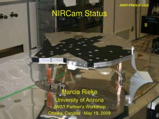 NIRCam Status Marcia Rieke University of Arizona JWST Partner's Workshop