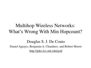Multihop Wireless Networks:  What's Wrong With Min Hopcount?