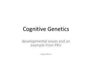 Cognitive Genetics