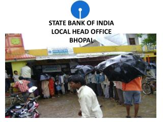 STATE BANK OF INDIA  LOCAL HEAD OFFICE  BHOPAL
