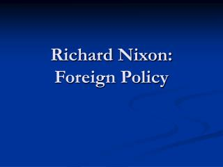 Richard Nixon: Foreign Policy