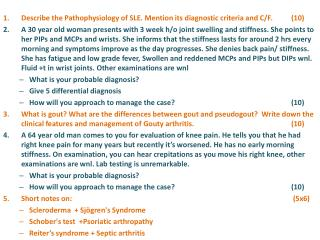 Describe the Pathophysiology of SLE. Mention its diagnostic criteria  and C/F. 	(10)