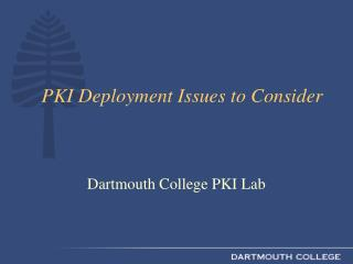 PKI Deployment Issues to Consider