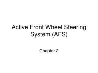 Active Front Wheel Steering System (AFS)