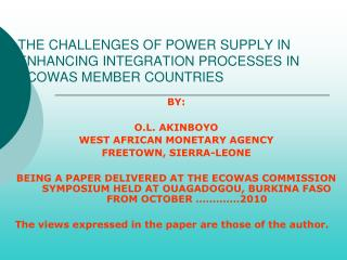 THE CHALLENGES OF POWER SUPPLY IN     ENHANCING INTEGRATION PROCESSES IN ECOWAS MEMBER COUNTRIES
