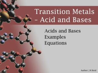 Transition Metals – Acid and Bases