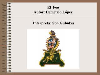 El  Feo Autor: Demetrio López