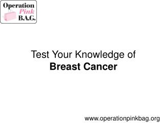 Test Your Knowledge of Breast Cancer
