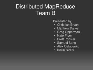 Distributed MapReduce  Team B