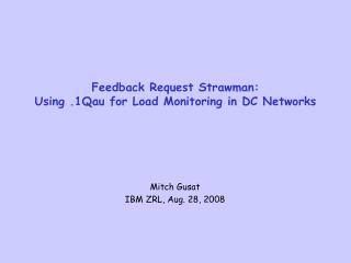 Feedback Request Strawman: Using .1Qau for Load Monitoring in DC Networks