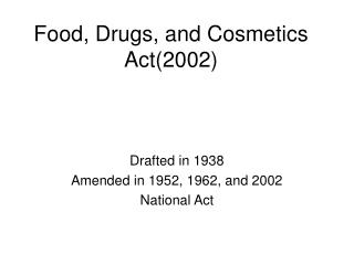 Food, Drugs, and Cosmetics Act(2002)
