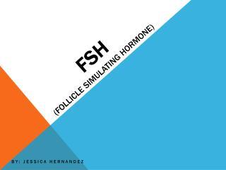 FSH (Follicle Simulating hormone)