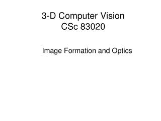 3-D Computer Vision CSc 83020