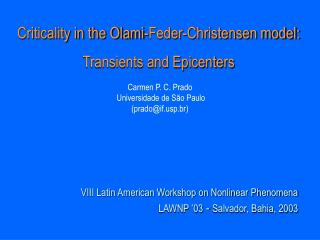 Criticality in the Olami-Feder-Christensen model: Transients and Epicenters